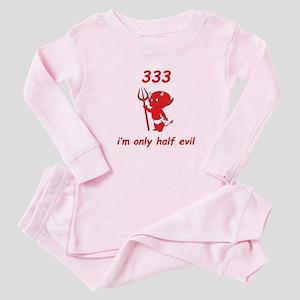 333 I'm Only Half Evil Baby Pajamas