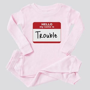 My Name Is Trouble Baby Pajamas