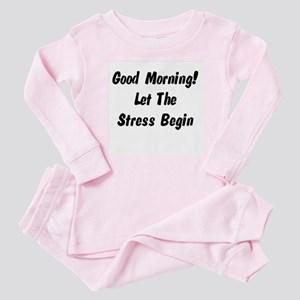 Let the stress begin Baby Pajamas