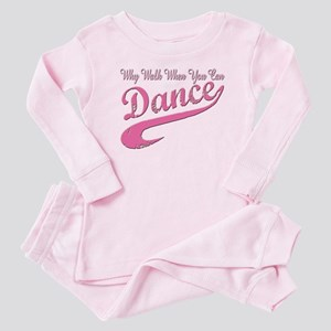 Why walk when you can Dance Q Baby Pajamas