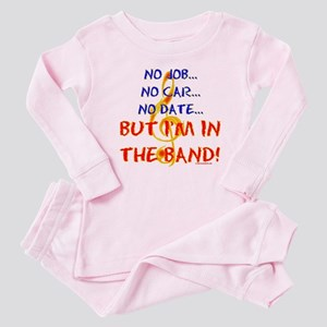 But I'm In The Band! Baby Pajamas