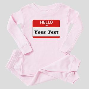 Hello I'm YOUR TEXT Baby Pajamas