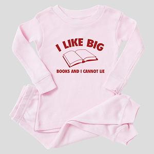 I Like Big Books And I Cannot Lie Baby Pajamas