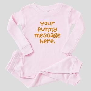 four line funny message Baby Pajamas