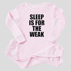 Sleep Is For The Weak Baby Pajamas