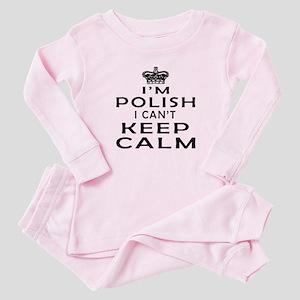 I Am Polish I Can Not Keep Calm Baby Pajamas