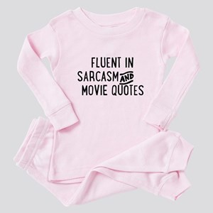 Fluent in Sarcasm and Movie Quotes Baby Pajamas
