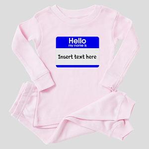 Hello my name is insert Baby Pajamas