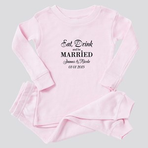 Eat drink and be married Baby Pajamas