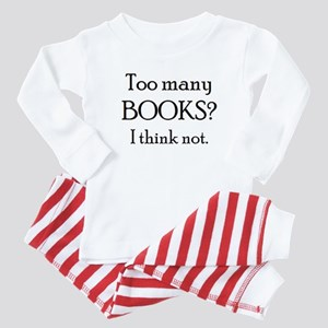 too many books Baby Pajamas