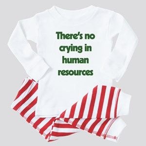 There's No Crying In Human Res Baby Pajamas