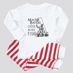 Master baiters catch more fish ~  Baby Pajamas