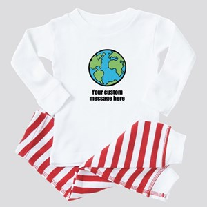 Make your own custom earth message Baby Pajamas