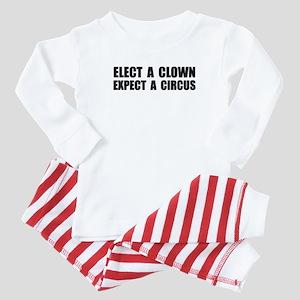 Elect A Clown Expect A Circus Baby Pajamas