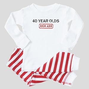 40 YEAR OLDS kick ass Baby Pajamas