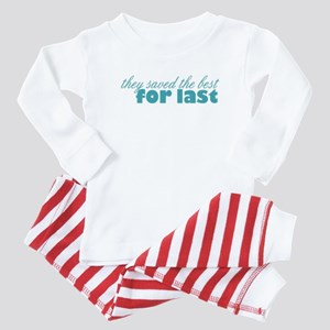 best for last teal Baby Pajamas