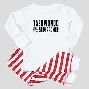 Taekwondo Is My Superpower Baby Pajamas