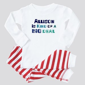 Allison is a big deal Baby Pajamas