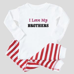 I LOVE MY BROTHERS Baby Pajamas
