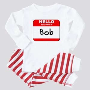 Hello my name is Bob Baby Pajamas