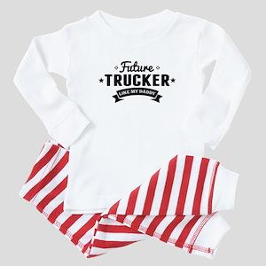 Future Trucker Like My Daddy Baby Pajamas