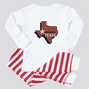I'd Rather Be In Texas Baby Pajamas