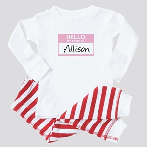 Hello, My Name is Allison - Baby Pajamas