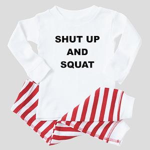 SHUT UP AND SQUAT Baby Pajamas