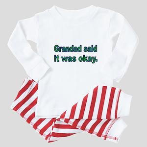 Grandad said it was okay Baby Pajamas