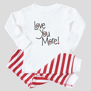 Love you more! Baby Pajamas