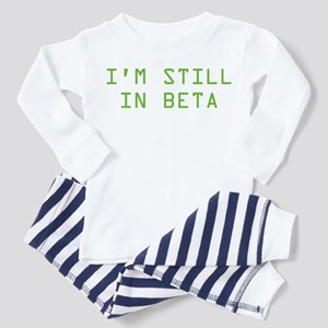 I'm Still In Beta Toddler Pajamas