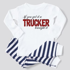 If You Got It, a Trucker Brought I Toddler Pajamas