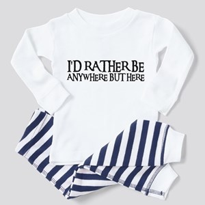 I'D RATHER BE ANYWHERE Toddler Pajamas
