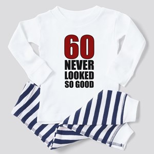60 Never Looked So Good Toddler Pajamas