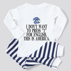 I don't want to press 1 for English (baby Pajamas)
