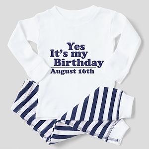 August 16 Birthday Toddler Pajamas