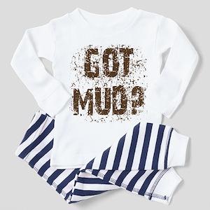 Got Mud? Muddy saying.  Toddler Pajamas