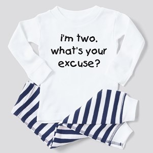 i'm 2 what's your excuse Toddler Pajamas
