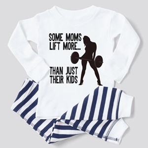 Moms lift more.... Pajamas
