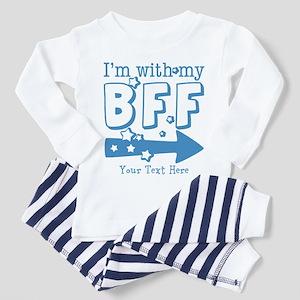 CUSTOM TEXT Im With My BFF Toddler Pajamas