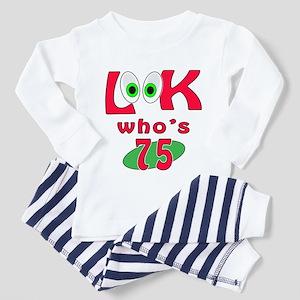 Look who's 75 ? Toddler Pajamas
