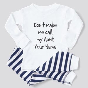 Don't Make Me Call My Aunt (Your Name) Pajamas