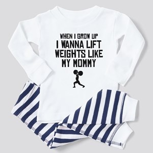 Lift Weights Like My Mommy Pajamas