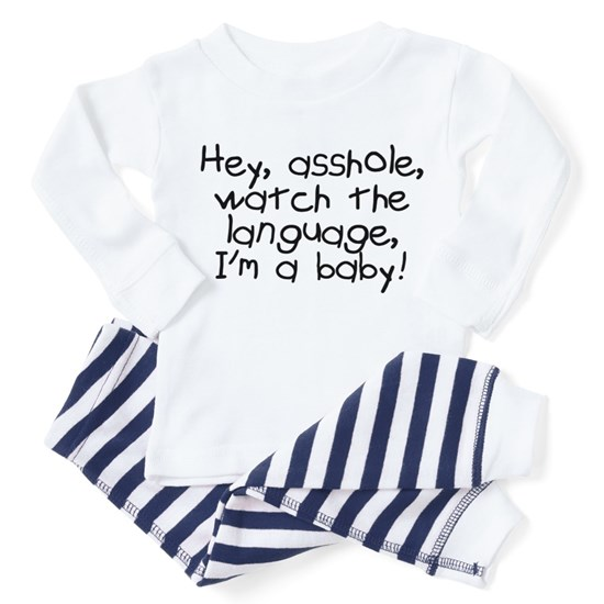 Hey asshole Im a baby