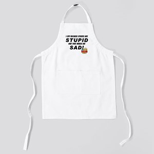 I Cry Because others are stupid Kids Apron