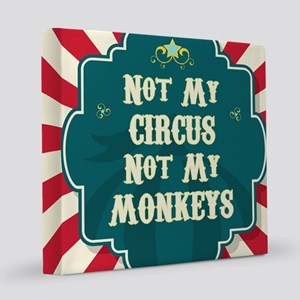 Not My Circus 8x8 Canvas Print