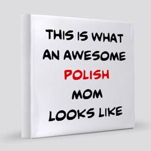 awesome polish mom 8x8 Canvas Print
