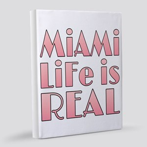 MiAMi LiFe is REAL 8x10 Canvas Print