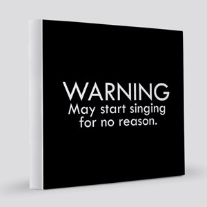 Warning: May start singing for no reason. 12x12 Ca