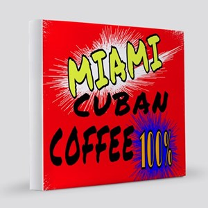 MIAMI CUBAN COFFEE 100% 12x12 Canvas Print